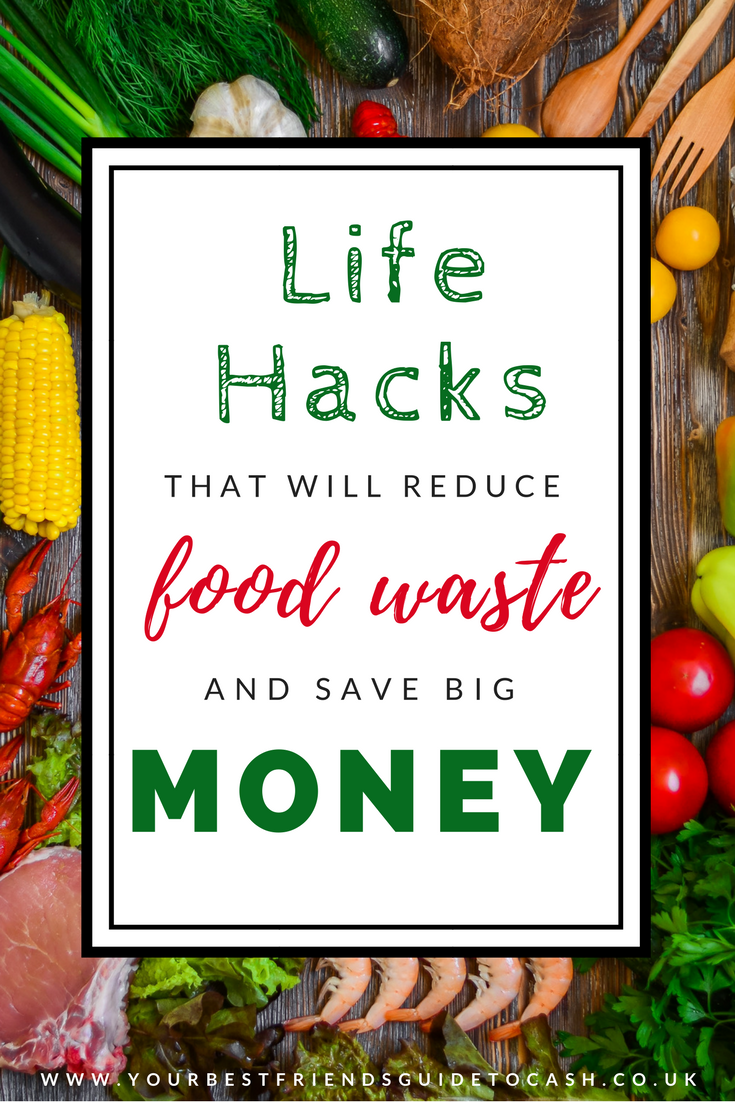 Life hacks that will reduce food waste and save big money