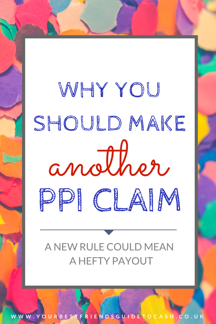 A new rule means you should make another PPI claim