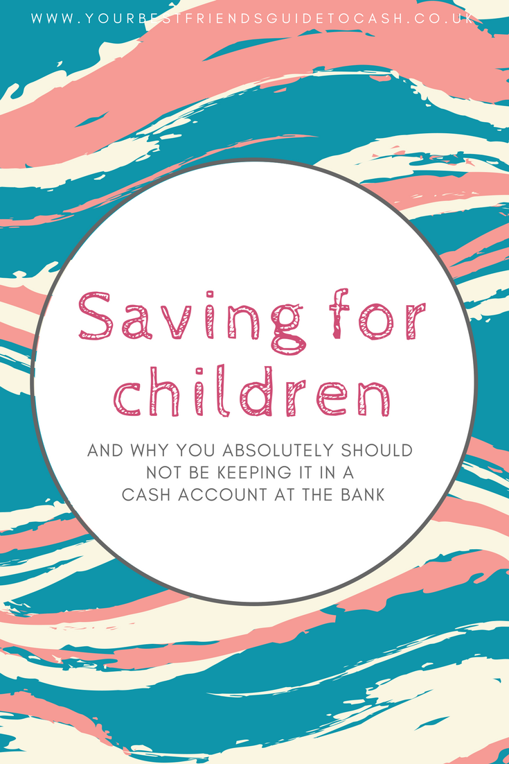 Saving for children - and why you shouldn't put their money in cash