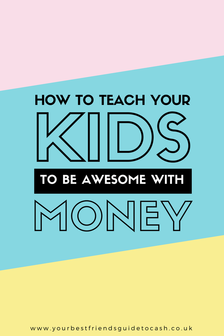 How to teach your kids to good with money