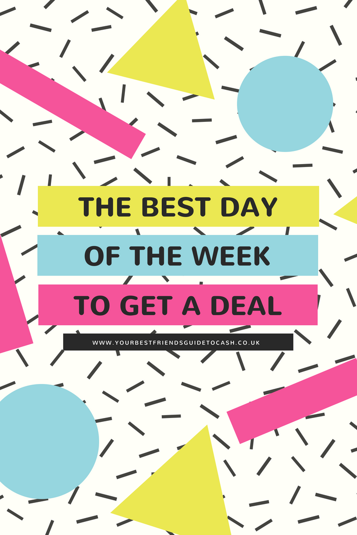 The best day of the week to grab a deal