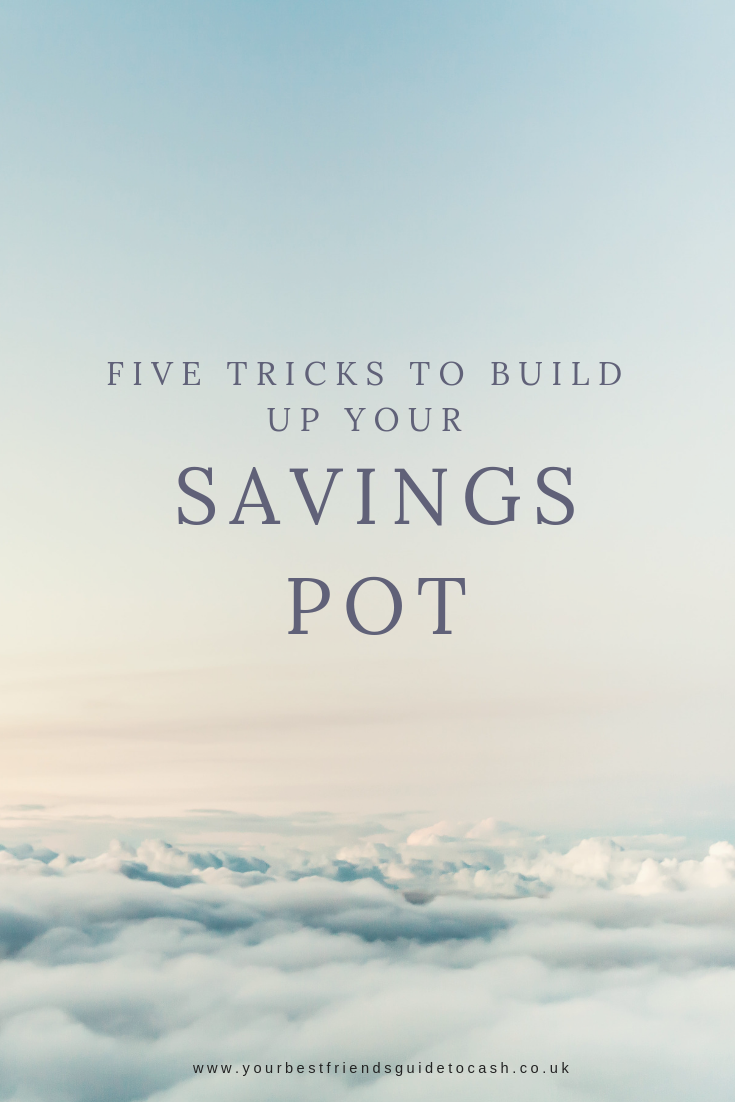 Five tricks to build a savings pot