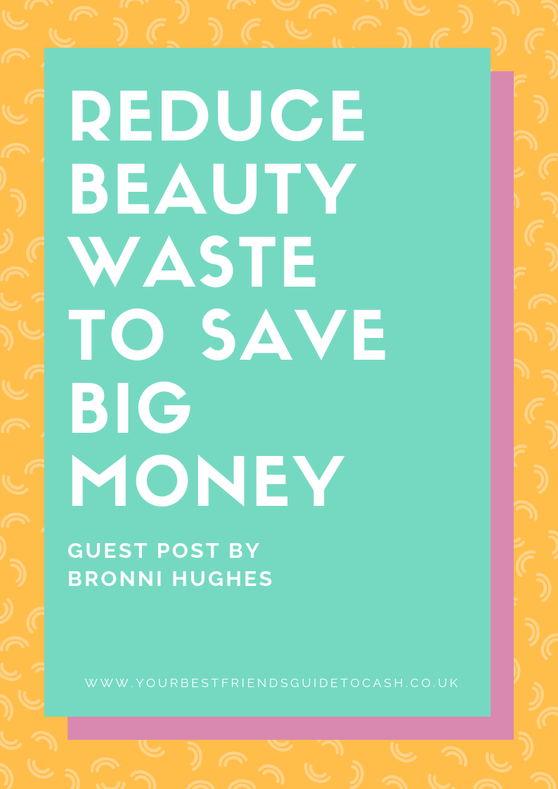 How to save money and cut down on beauty waste